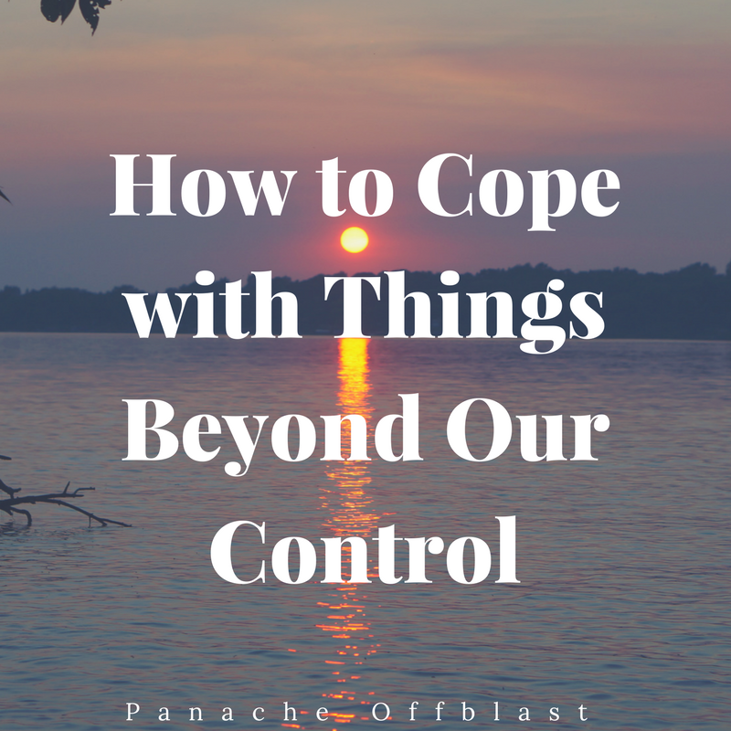 How to Cope with Things Beyond Our Control (1)